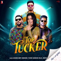 Top Tucker song download by Jonita Gandhi