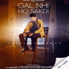 Gal Nhi Ho Sakdi song download by Jassi Kirarkot