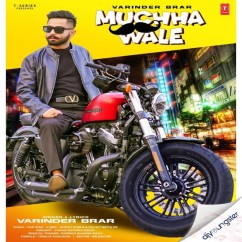 Muchha Wale song download by Varinder Brar