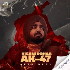 Kisani Rohab AK47 song download by Arsh Deol