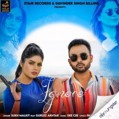 Ignore song download by Sukh Malkit