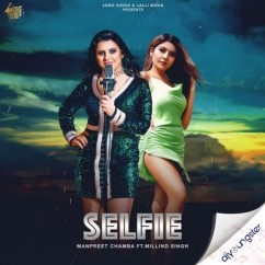 Selfie song download by Manpreet Chamba