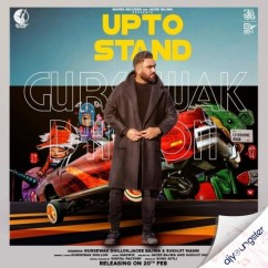 Upto Stand song download by Gursewak Dhillon