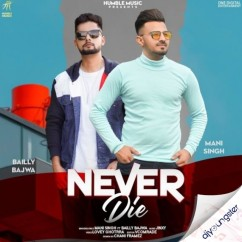 Never Die song download by Mani Singh