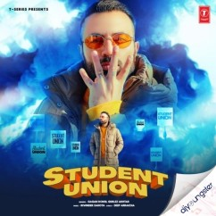 Student Union song download by Gagan Kokri
