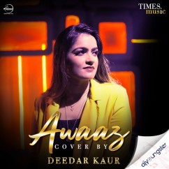 Awaaz Cover Version song download by Deedar Kaur