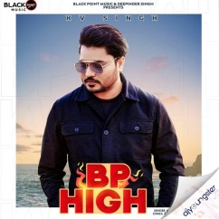 BP High song download by KV Singh