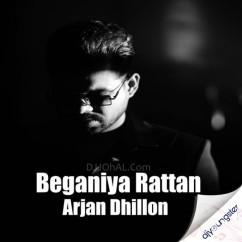 Beganiya Rattan song download by Arjan Dhillon