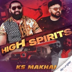 High Spirits song download by KS Makhan