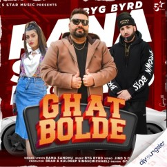 Ghat Bolde song download by Rana Sandhu