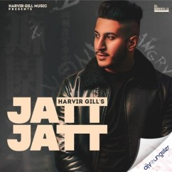 Jatt Jatt song download by Harvir Gill