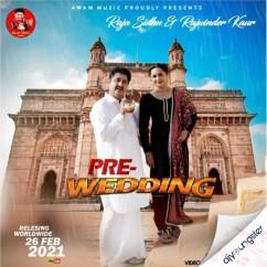 Pre Wedding song download by Raja Sidhu