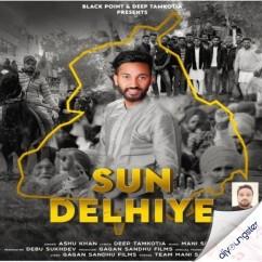 Sun Delhiye song download by Ashu Khan
