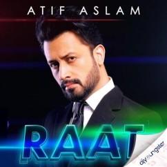 Raat song download by Atif Aslam