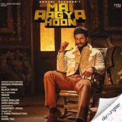 Mai Aagya Hoon song download by Khushi Pandher