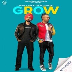 Grow ft Garry Sandhu song download by Sartaj Virk