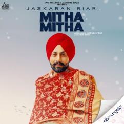 Mitha Mitha song download by Jaskaran Riar