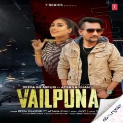 Vailpuna ft Afsana Khan song download by Deepa Bilaspuri