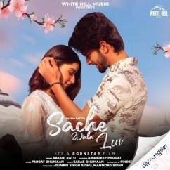 Sache Wala Luv song download by Sakshi Ratti