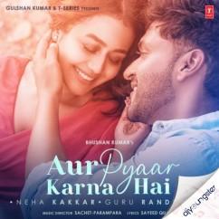Aur Pyaar Karna Hai ft Neha song download by Guru Randhawa