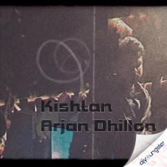 Kishtan song download by Arjan Dhillon