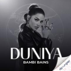 Duniya song download by Bambi Bains