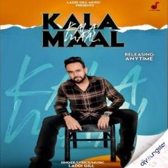 Kala Maal song download by Laddi Gill
