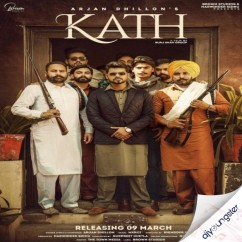Kath song download by Arjan Dhillon