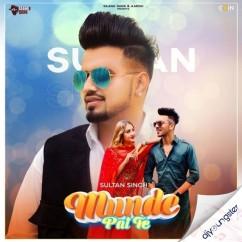 Munde Pat Te song download by Sultan Singh