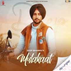 Mulakaat song download by Deep Bhangu