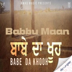 Babe Da Khooh song download by Babbu Maan