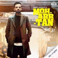 Mohabbtan song download by Happy Raikoti