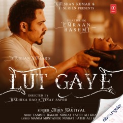 Lut Gaye song download by Jubin Nautiyal