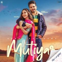 Mutiyar song download by Karaj Randhawa