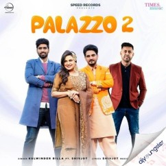 Palazzo 2 ft Shivjot song download by Kulwinder Billa