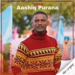 Aashiq Purana Tera ft Adaab song download by Kaka