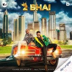 2 Bhai song download by Kambi Rajpuria