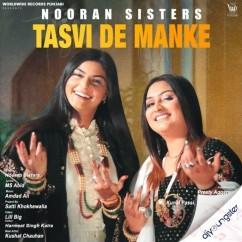Tasvi De Manke song download by Nooran Sisters