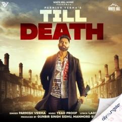 Till Death song download by Parmish Verma