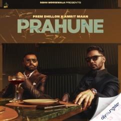 Prahune ft Amrit Maan (Original) song download by Prem Dhillon