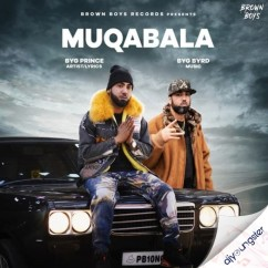 Muqabala song download by Byg Prince