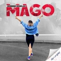 Mago song download by Jasmine Sandlas