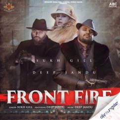 Front Fire song download by Sukh Gill