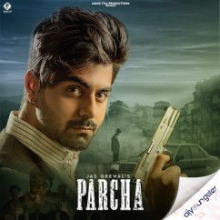 Parcha song download by Jas Grewal