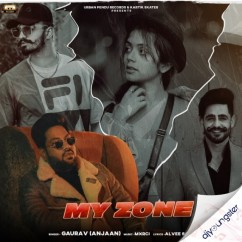 My Zone song download by Gaurav Anjaan