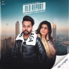 Old Report song download by Karan Sidhu
