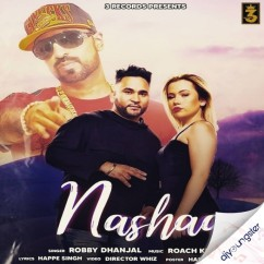 Nashaa song download by Robby Dhanjal