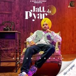 Jatt Da Pyar song download by Shubh Goraya
