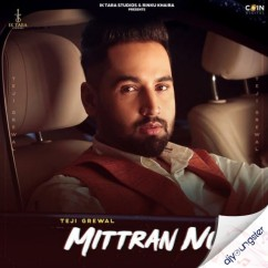 Mittran Nu song download by Teji Grewal