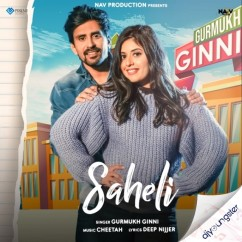 Saheli song download by Gurmukh Ginni